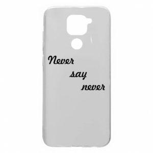 Xiaomi Redmi Note 9 / Redmi 10X case % print% Never say never