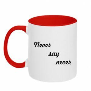 Kubek dwukolorowy Never say never