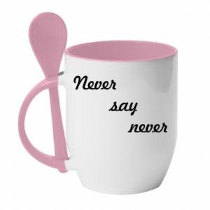 Kubek z ceramiczną łyżeczką Never say never