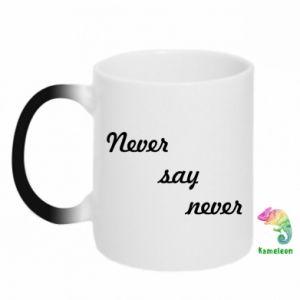 Kubek-kameleon Never say never