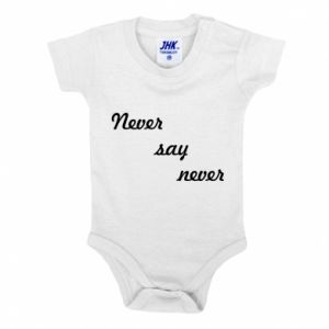 Baby bodysuit Never say never