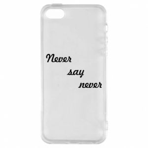 Etui na iPhone 5/5S/SE Never say never