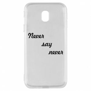 Phone case for Samsung J3 2017 Never say never