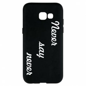 Phone case for Samsung A5 2017 Never say never