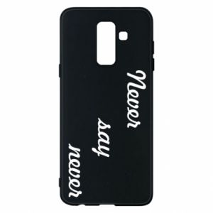 Phone case for Samsung A6+ 2018 Never say never