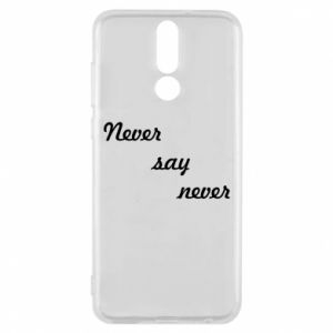 Phone case for Huawei Mate 10 Lite Never say never