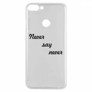 Phone case for Huawei P Smart Never say never