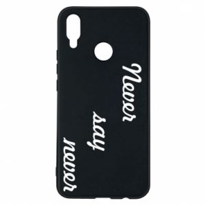 Phone case for Huawei P Smart Plus Never say never