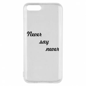 Phone case for Xiaomi Mi6 Never say never