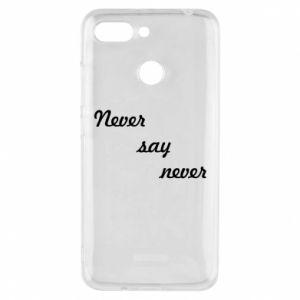 Phone case for Xiaomi Redmi 6 Never say never