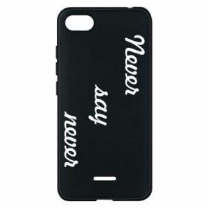 Phone case for Xiaomi Redmi 6A Never say never