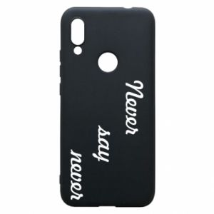 Phone case for Xiaomi Redmi 7 Never say never