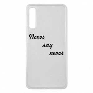 Phone case for Samsung A7 2018 Never say never