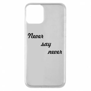 Etui na iPhone 11 Never say never