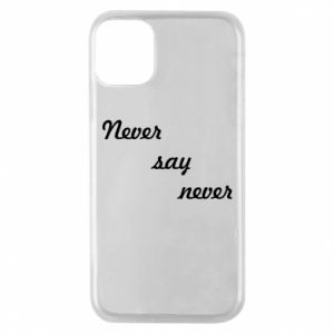 Etui na iPhone 11 Pro Never say never