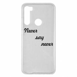Xiaomi Redmi Note 8 Case Never say never