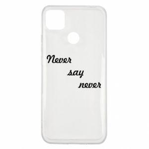 Xiaomi Redmi 9c Case Never say never