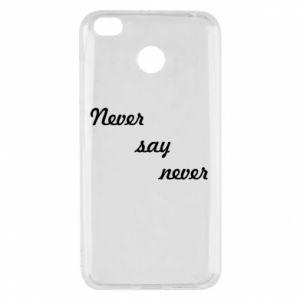 Xiaomi Redmi 4X Case Never say never