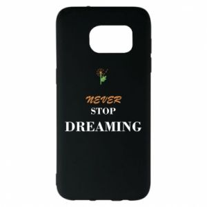 Etui na Samsung S7 EDGE Never stop dreaming