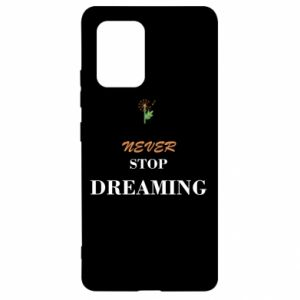 Etui na Samsung S10 Lite Never stop dreaming