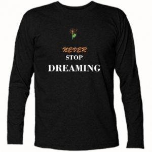 Koszulka z długim rękawem Never stop dreaming
