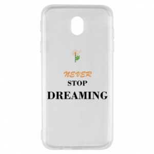 Etui na Samsung J7 2017 Never stop dreaming
