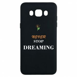 Etui na Samsung J7 2016 Never stop dreaming