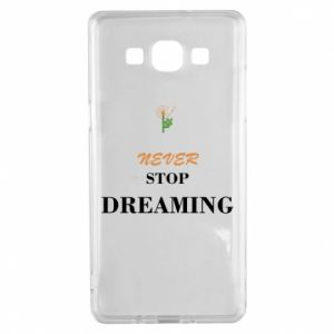 Etui na Samsung A5 2015 Never stop dreaming