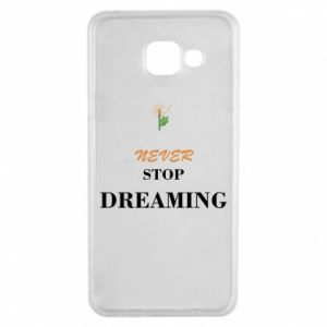 Etui na Samsung A3 2016 Never stop dreaming