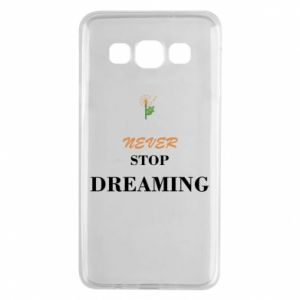 Etui na Samsung A3 2015 Never stop dreaming