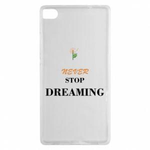 Etui na Huawei P8 Never stop dreaming