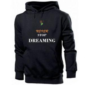 Men's hoodie Never stop dreaming
