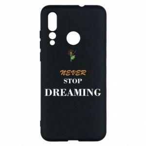 Etui na Huawei Nova 4 Never stop dreaming