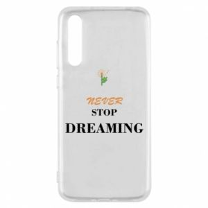 Etui na Huawei P20 Pro Never stop dreaming