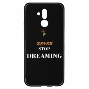 Etui na Huawei Mate 20 Lite Never stop dreaming