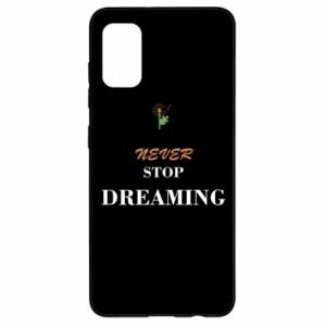 Etui na Samsung A41 Never stop dreaming
