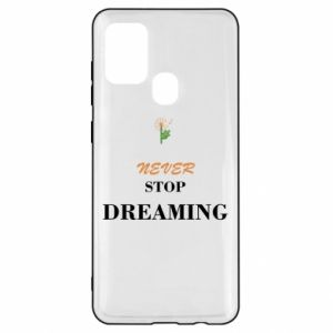 Etui na Samsung A21s Never stop dreaming