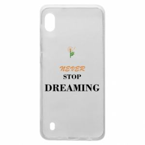 Etui na Samsung A10 Never stop dreaming