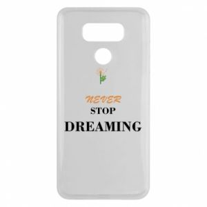 Etui na LG G6 Never stop dreaming