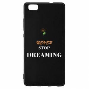 Etui na Huawei P 8 Lite Never stop dreaming