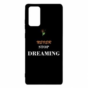 Etui na Samsung Note 20 Never stop dreaming