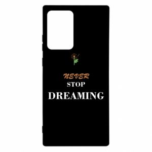 Etui na Samsung Note 20 Ultra Never stop dreaming