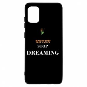 Etui na Samsung A31 Never stop dreaming