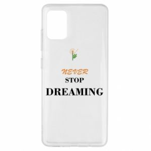 Etui na Samsung A51 Never stop dreaming