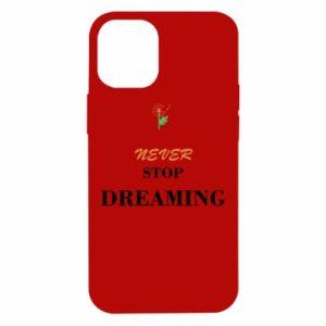 Etui na iPhone 12 Mini Never stop dreaming