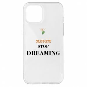 Etui na iPhone 12 Pro Max Never stop dreaming