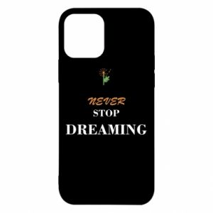 Etui na iPhone 12/12 Pro Never stop dreaming