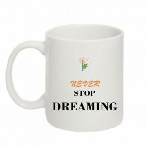 Kubek 330ml Never stop dreaming