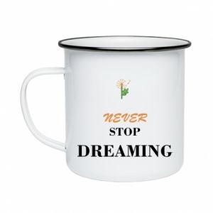 Kubek emaliowane Never stop dreaming