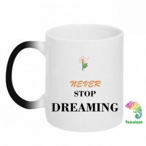 Kubek-kameleon Never stop dreaming